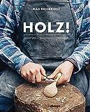 Holz!: Schnitzen - traditionell und urban