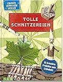 Tolle Schnitzereien für Kinder ab 8 Jahren: 16 kreative Projekte aus Grünholz. Mit kleiner...